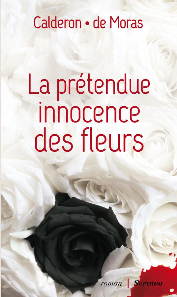 La prétendue innocence des fleurs, Franck Calderon, Hervé de Moras